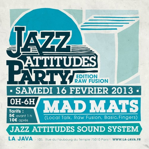 Lets Get Jazzy - A Mad Mats mix for Jazz Attitudes (Paris)