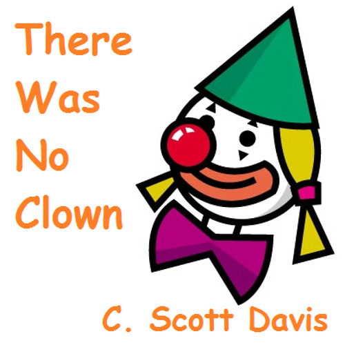 There Was No Clown