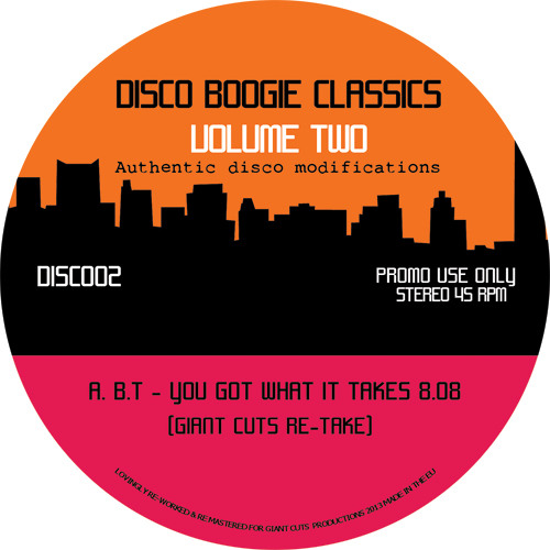 B.T - You Got What It Takes [Giant Cuts Re- Take] REPRESS IN STORES NOW