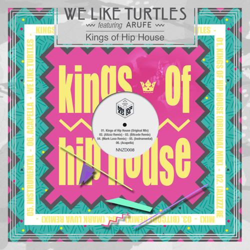 We Like Turtles feat. Arufe - Kings Of Hip House (Bitcode Remix)