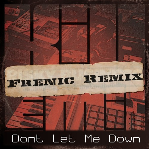Kill Emill - Dont Let Me Down (Frenic Remix)