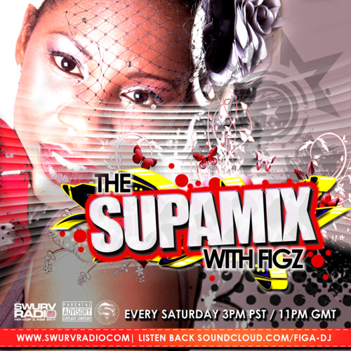 The Supa Mix With Figz Episode 69 [HIP HOP & R&B]