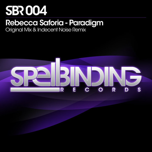 Paradigm - Rebecca Saforia (Indecent Noise Remix) - [Spellbinding Records]
