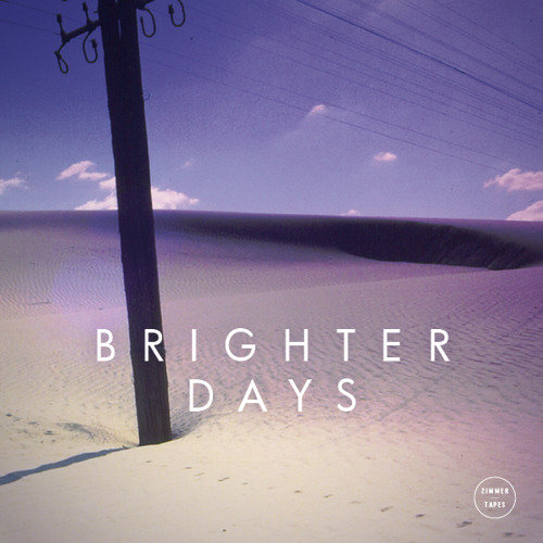 Zimmer - Brighter Days | January Tape