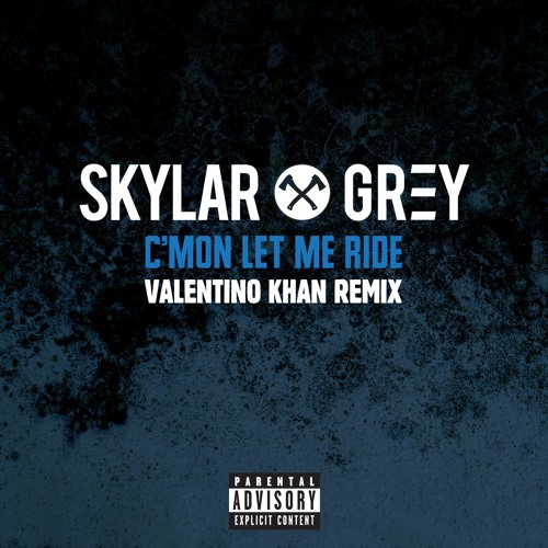 Skylar Grey - C'Mon Let Me Ride (Valentino Khan Remix)