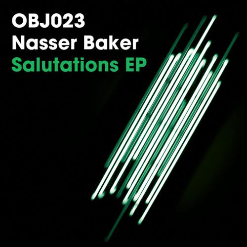 OBJ023: Nasser Baker - Salutations EP (Snippets)