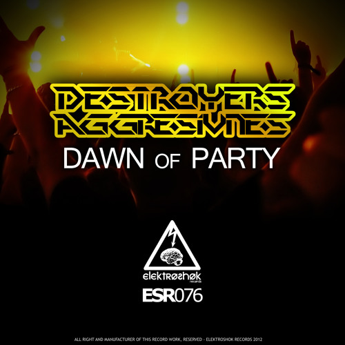 Destroyers & Aggresivnes - Dawn Of Party