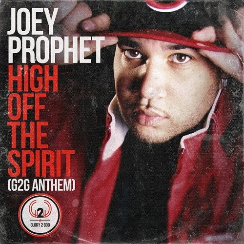 Joey Prophet - High Off The Spirit (G2G Anthem)