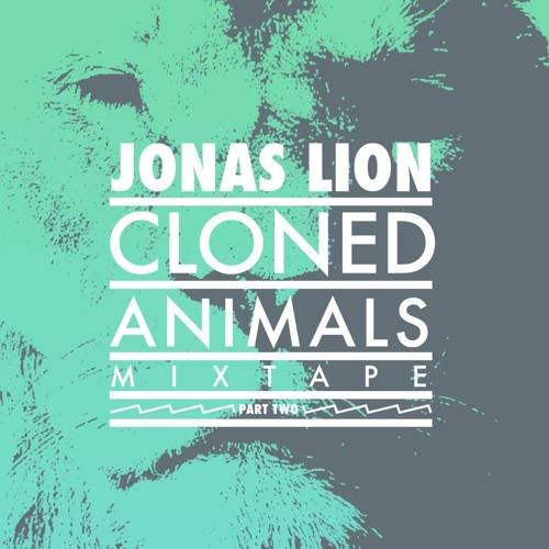 Cloned Animals Mixtape Pt. 2
