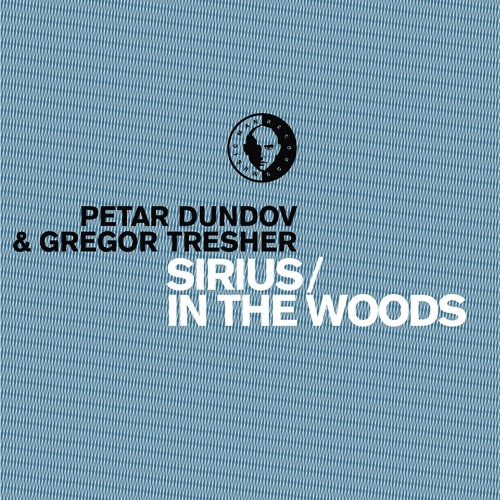 Petar Dundov & Gregor Tresher - Sirius / In The Woods
