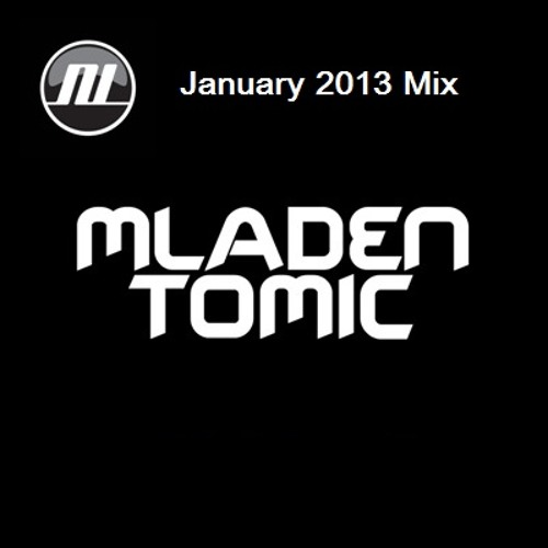 Mladen Tomic - January 2013 Mix