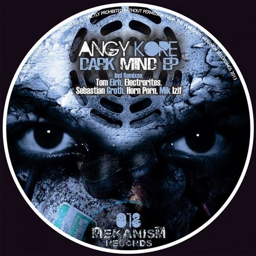 Angy Kore - Dark Mind (Sebastian Groth Remix) SC Preview Soon on Mekanism