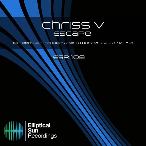 Chriss V - Escape (Original Mix) Cut