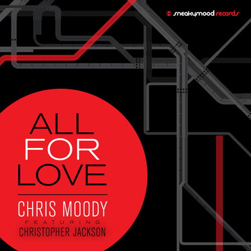 Chris Moody - All For Love feat. Christopher Jackson (Original Mix)