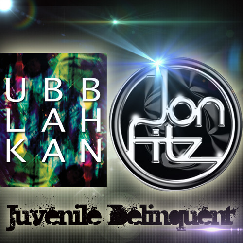 "Ubblahkan and Jon Fitz ""Juvenile Delinquent"" (Jon Fitz Disco mix snippet)"
