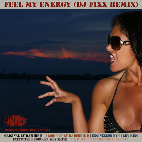 JRSR088, Feel My Energy (DJ Fixx Remix) by DJ Mike B on Juice Recordings