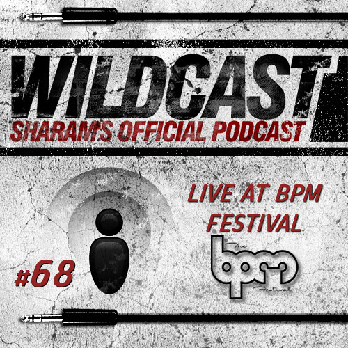 Sharam Wildcast 68 - Live at BPM Festival (Part 1)