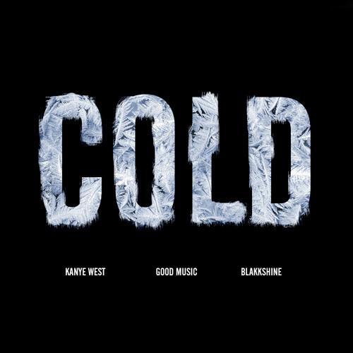 Cold (Kanye West) (UNFINISHED)