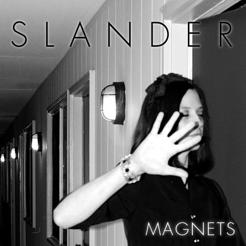 Slander - Magnets
