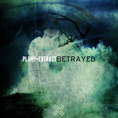 "Plan 9 & Extract ""Betrayed"""