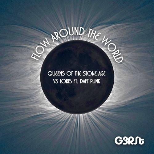 G3RSt - Flow Around The World (QOTSA vs Loris ft. Daft Punk)