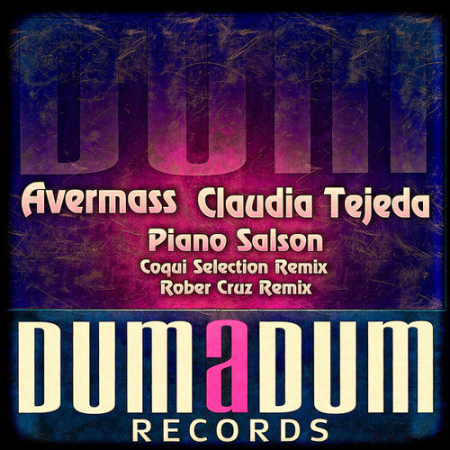 "AVERMASS & CLAUDIA TEJEDA "" PIANO SALSON "" COQUI SELECTION REMIX - OUT NOW!!"