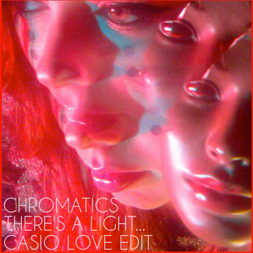 Chromatics - There's A Light Out On The Horizon (Casio Love Edit) [Free D/L]