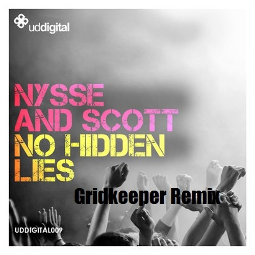 Nysse & Scott - No Hidden Lies - ( Gridkeeper remix )