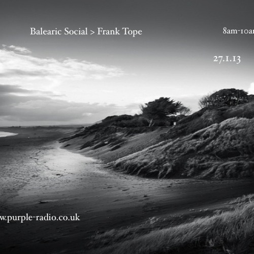 Balearic Social guest mix Frank Tope 27.1.13