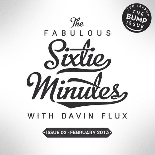 SIXTIE MINUTES · 002 / FEB2013