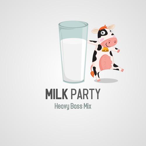 Milk Party - Heavy Bass Mix