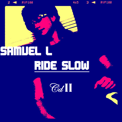 Samuel L - Ride Slow