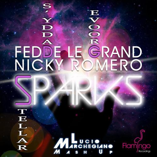Fedde Le Grand & Nicky Romero vs Daddy's Groove - Stellar Sparks (Lucio Marchegiano RW Mash Up)