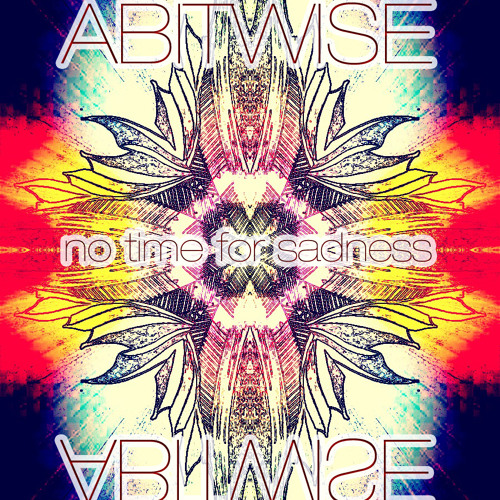 ABITWISE-No time for sadness