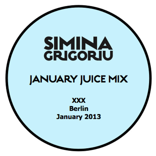 Simina Grigoriu - JANUARY JUICE Mix