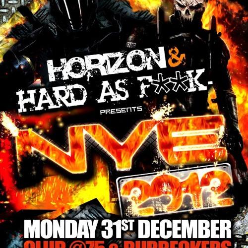 Sicknarf @ Horizon vs Hard As F**K - 31/12/12 ► Free Download ✔