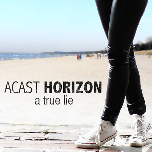 ACAST HORIZON - A True Lie