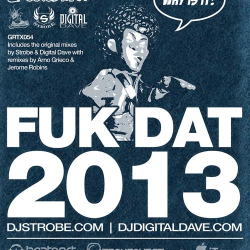 Fuk Dat 2013 (Original Tech Mix) w/ Strobe ***PREVIEW***