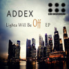 Addex - Lights Will Be Off Out now on Beatport www.elektrikdreamsmusic.com