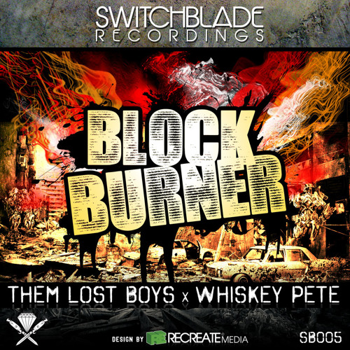 Them Lost Boys X Whiskey Pete-Block Burner (Out Now)
