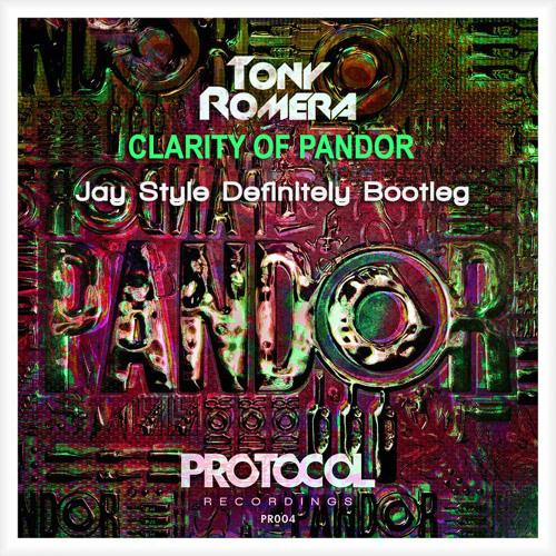 Tony Romera - Clarity of Pandor (Jay Style Definitely Bootleg)