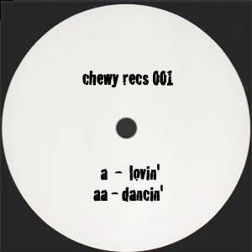 Lovin' - Chewy Rec's 001 (a)