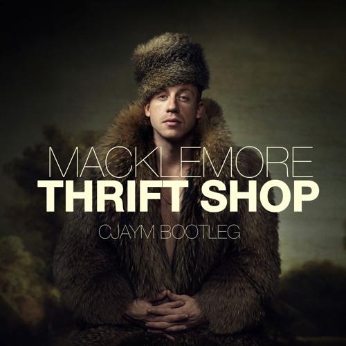Macklemore - Thrift Shop (Cjaym Bootleg)