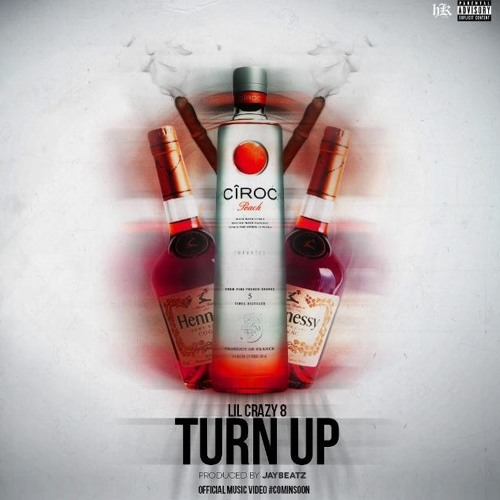 Lil Crazy 8 x Turn Up (Prod. By @jayy1da )