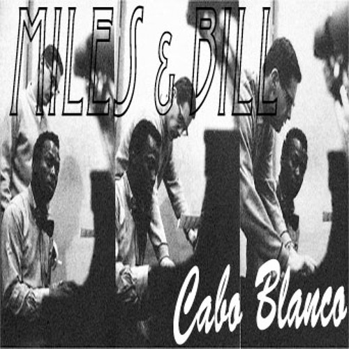 Cabo Blanco - Miles & Bill