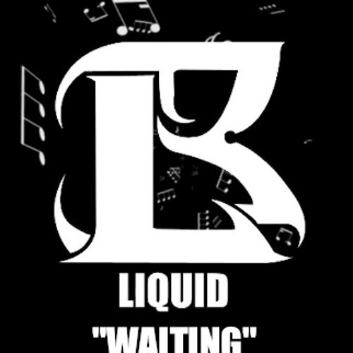 Liquid - Waiting (Demo) @liquidband