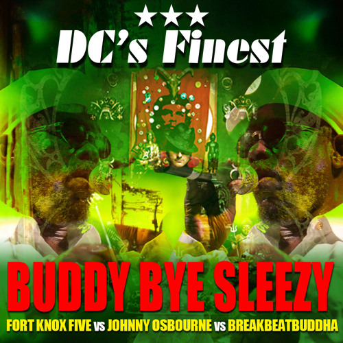 Buddy Bye Sleezy (DC's Finest Edit)