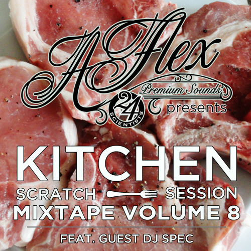Kitchen Scratch Session Vol. 8 Feat. DJ Spec & DJ A-Flex