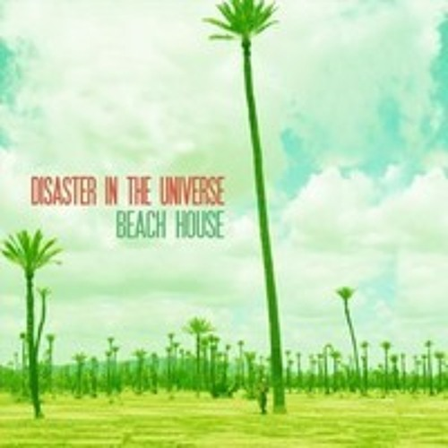 Disaster In The Universe - Beach House (UltraCa$h Remix)