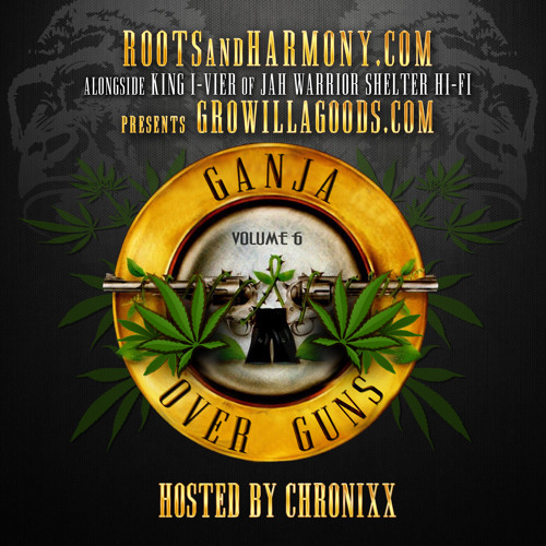 RootsandHarmony.com alongside King I-vier // GrowillaGoods.com: Ganja Over Guns //Hosted by Chronixx